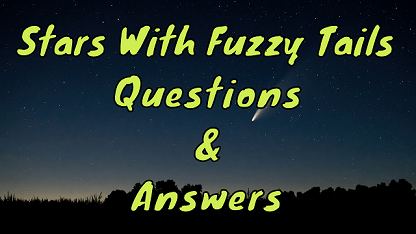 Stars With Fuzzy Tails Questions & Answers