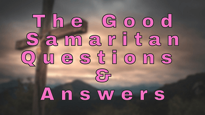 The Good Samaritan Questions & Answers