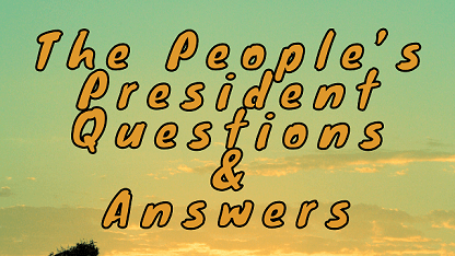 The People's President Questions & Answers