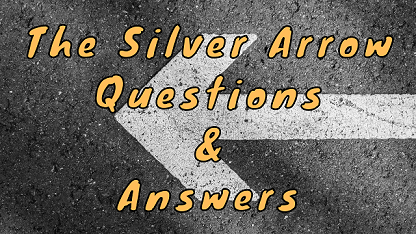 The Silver Arrow Questions & Answers