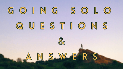 Going Solo Questions & Answers