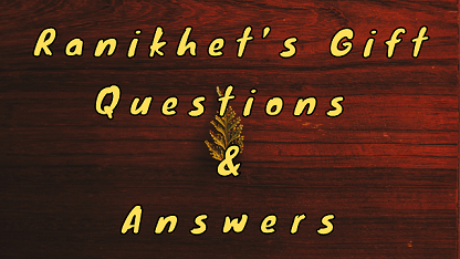 Ranikhet's Gift Questions & Answers