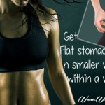 How to get flat stomach n smaller waist within a week?