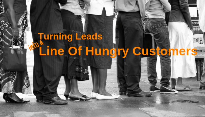 Turning leads into a line of hungry customers