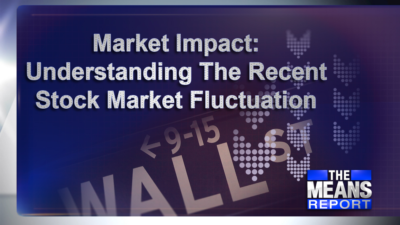 MarketImpactUnderstandingTheRecentStockMarketFluctuation_382992