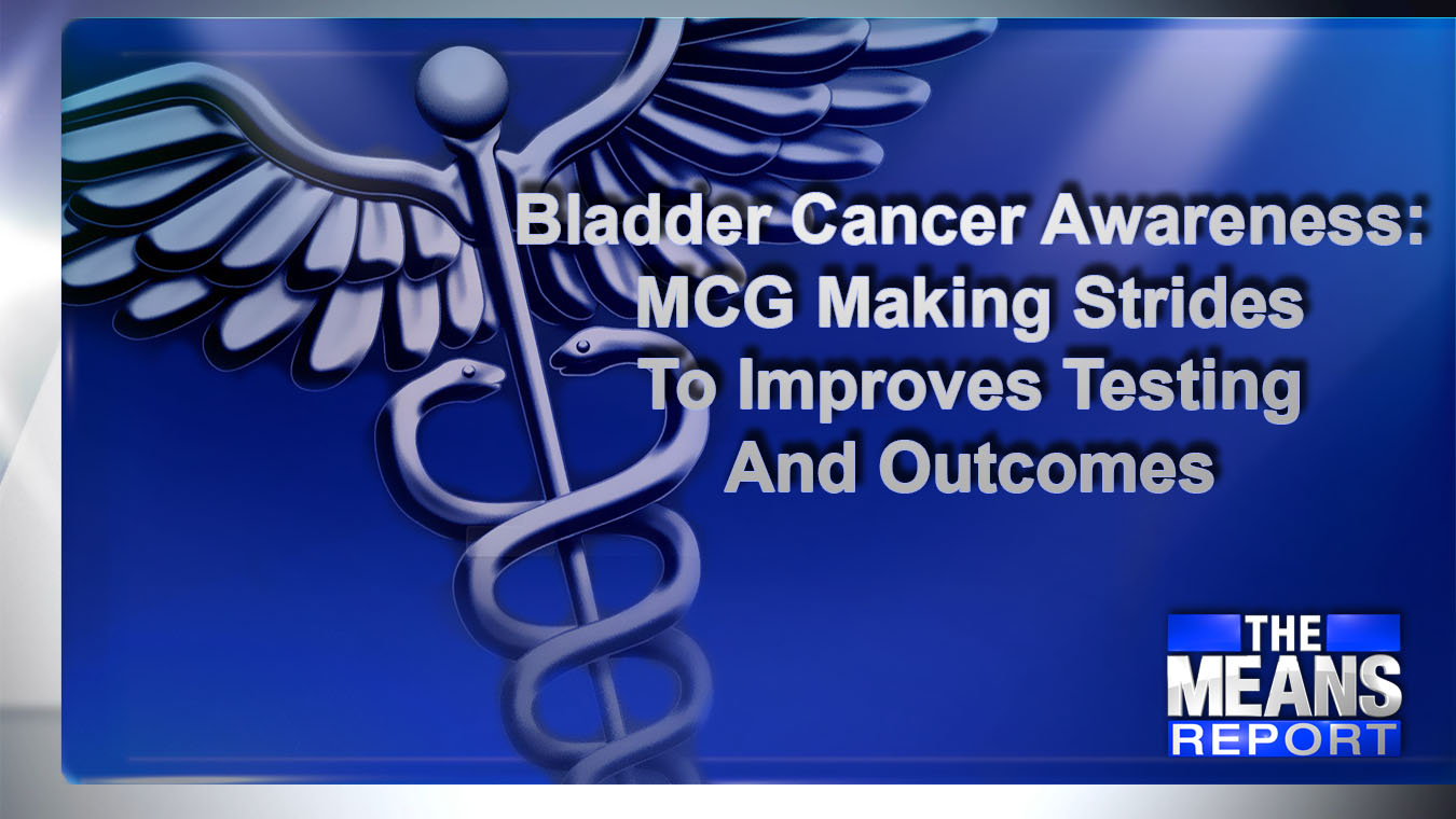 Bladder Cancer Awareness MCG making strides to improves testing and outcomes_1558381837974.jpg.jpg