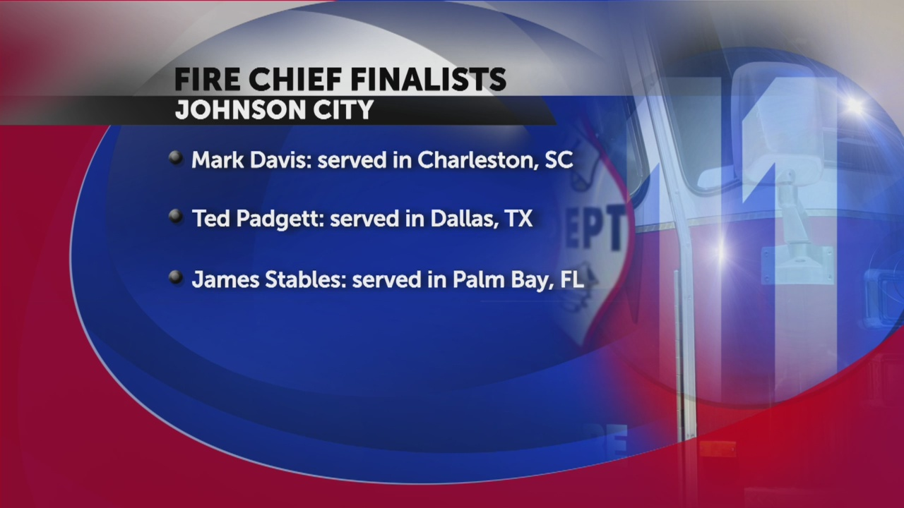 Johnson City narrows fire chief position to three candidates