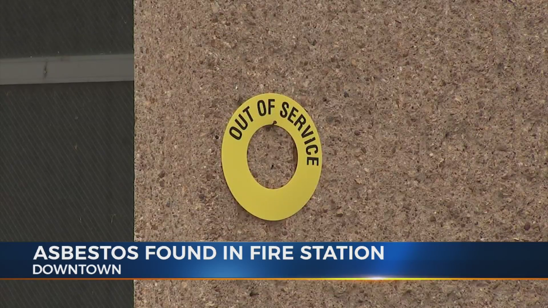 Asbestos found inside downtown fire station