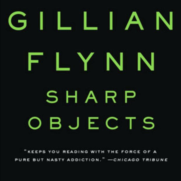 On the shelf: 'Sharp Objects' by Gillian Flynn