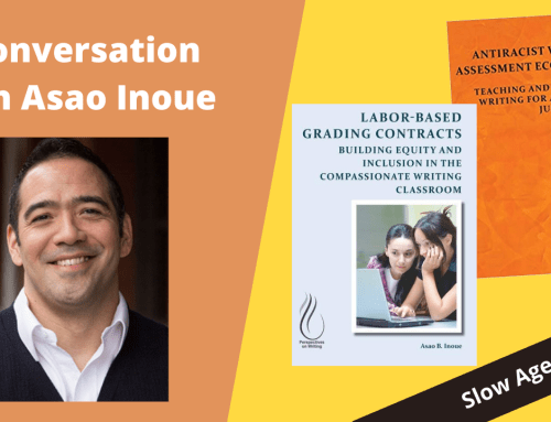 Episode 2 Part 1 – A Conversation with Asao Inoue: Labor-based Contract Grading and the Writing Classroom