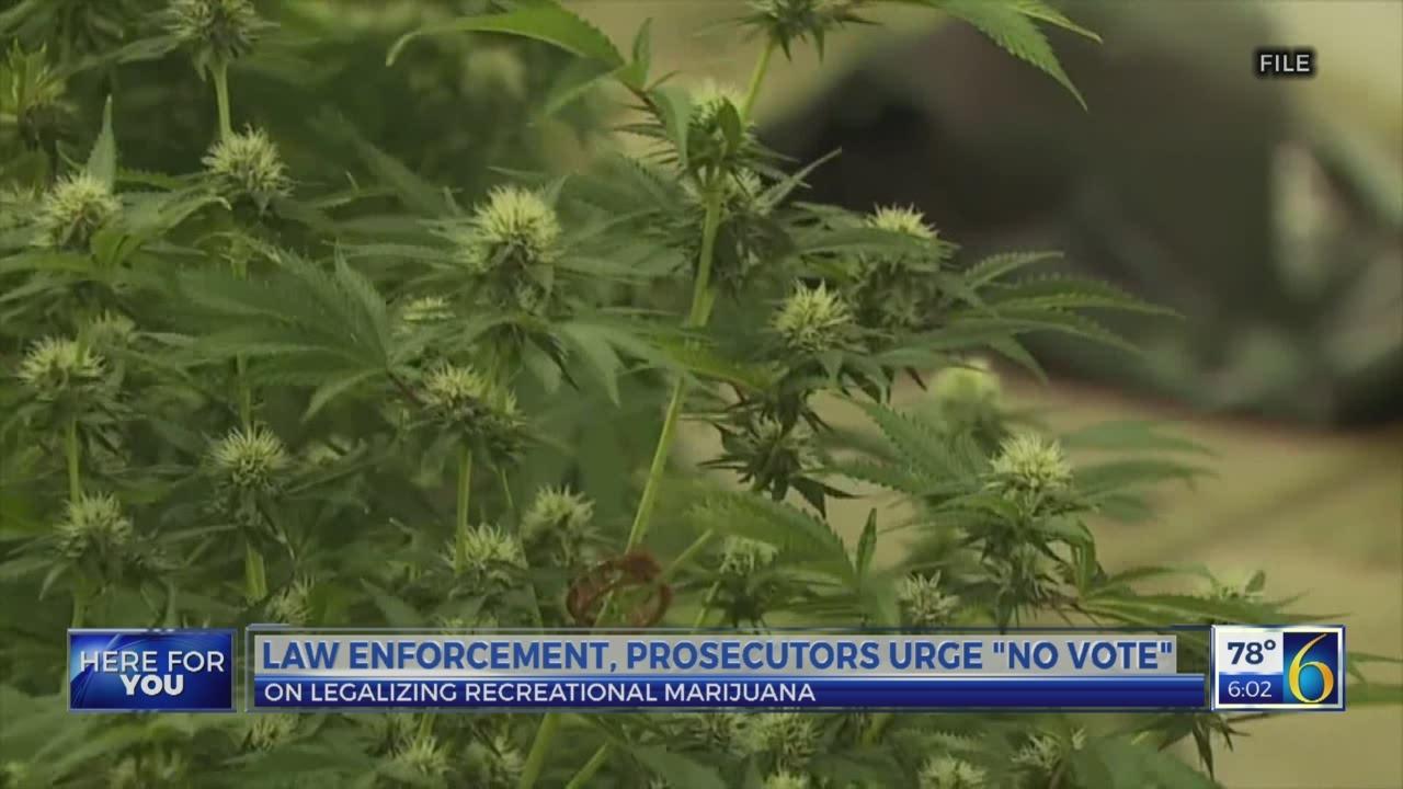 "Law enforcement, prosecutors urge ""no vote"" on recreational marijuana"