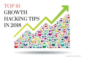 Top 10 Growth Hacking Tips in 2018
