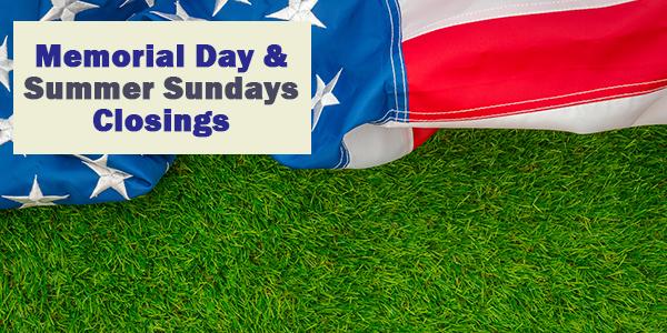Memorial Day Summer Sunday Closings