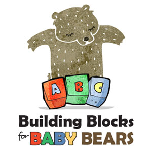 Building Blocks for Baby Bears