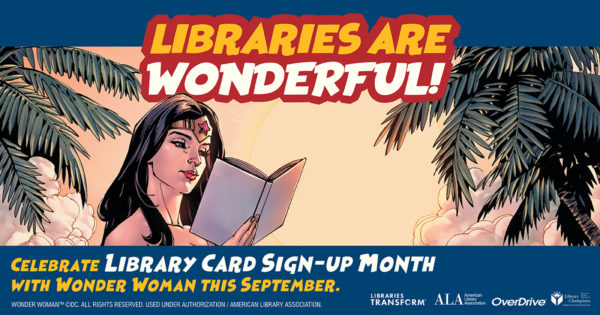 library card sign up month, Wonder Woman, libraries are wonderful