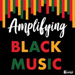 Amplifying Black Music