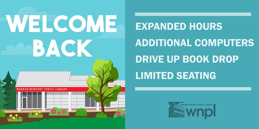 Welcome Back, Expanded Hours, Additional computers, Drive up book drop, limited seating,