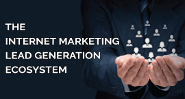 The Internet Marketing Lead Generation Ecosystem