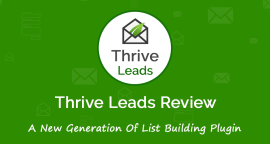 Thrive Leads Review: Skyrocket Your List Building