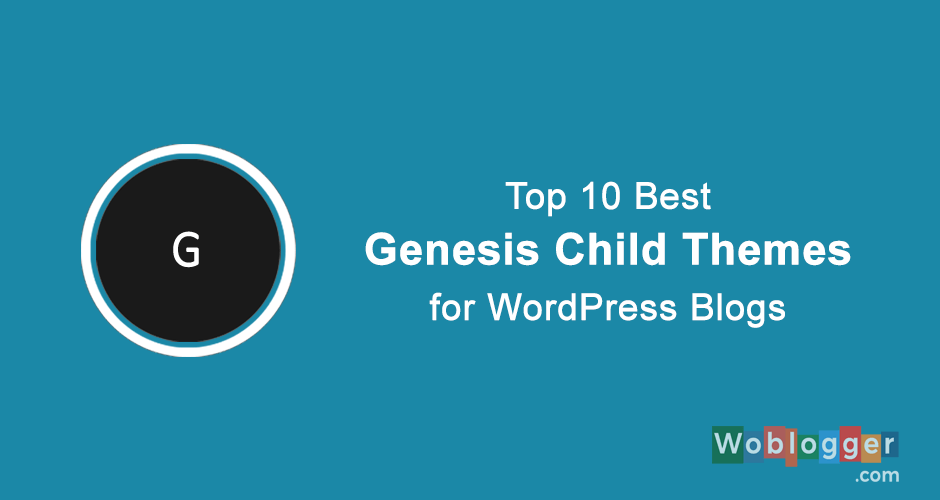 Top 10 Best Genesis Child Themes for WordPress Blogs Featured Image