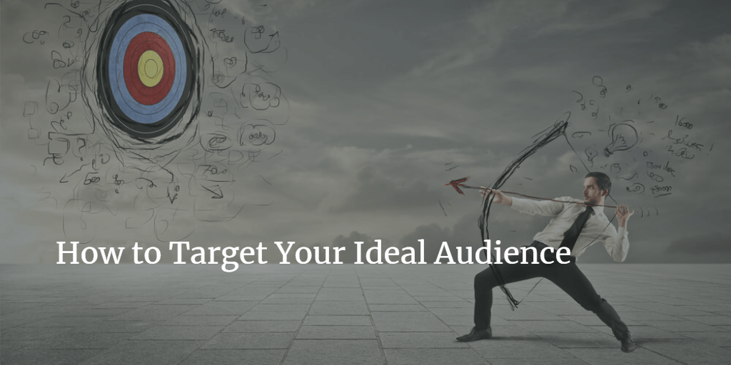 How to Target Your Ideal Audience