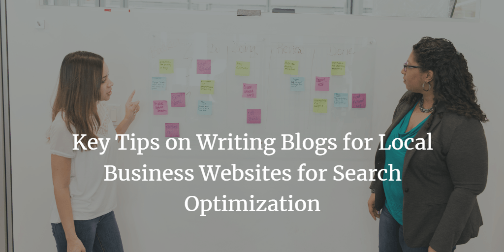 Key Tips on Writing Blogs for Local Business Websites for Search Optimization featured