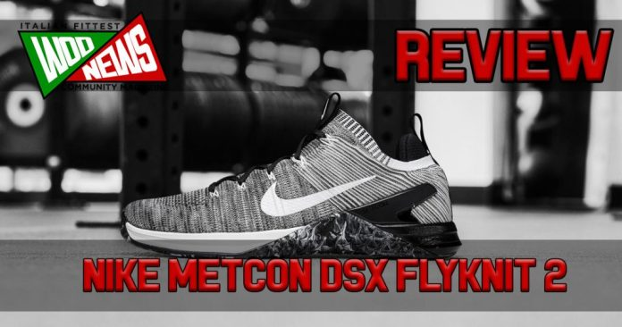 nike metcon dsx flyknit 2 recensione