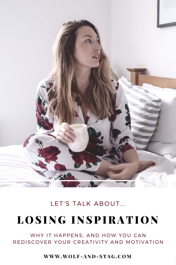 Let's Talk About: Losing Inspiration (and wearing my ASOS rose-print pyjamas) | Wolf & Stag