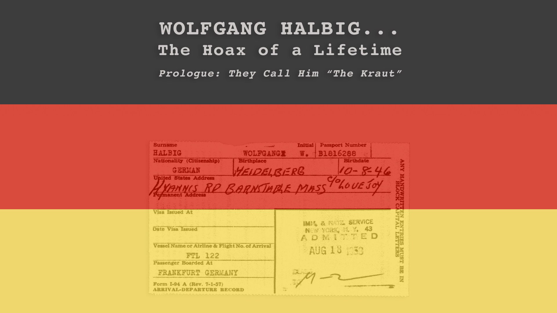 "Wolfgang Halbig - The Hoax of a Lifetime - Prologue - They Call Him ""The Kraut"""