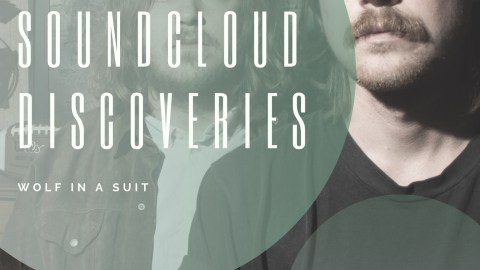 Playlist- Soundcloud Discoveries Part XLVI-indie music-new music-indie pop-indie rock-indie-new music-remix-music blog-indie blog-wolf in a suit-wolfinasuit