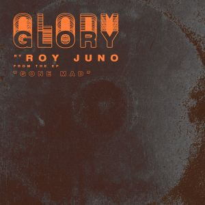 glory - by - roy juno - usa - indie music - indie pop - new music - music blog - indie blog - wolf in a suit - wolfinasuit - wolf in a suit blog - wolf in a suit music blog