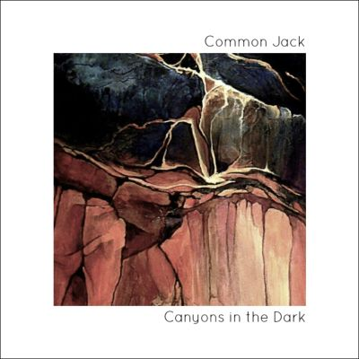 canyons in the dark - by - common jack - USA - indie music - indie folk - indie pop - new music - music blog - indie blog - wolf in a suit - wolfinasuit - wolf in a suit blog - wolf in a suit music blog