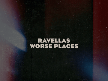 worse places - by - ravellas - UK - indie music - new music - indie rock - music blog - indie blog - wolf in a suit - wolfinasuit - wolf in a suit blog - wolf in a suit music blog
