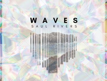 waves - saul rivers - indie music - indie pop - new music - wolf in a suit - music blog - wolf in a suit blog - wolfinasuit - wolf in a suit music blog