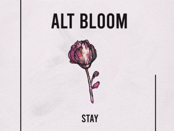 stay - alt bloom - indie - indie music - indie pop - new music - music blog - wolf in a suit - wolfinasuit - wolf in a suit blog - wolf in a suit music blog