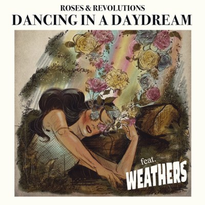 dancing in a daydream - weathers - roses & revolutions - indie - indie music - indie pop - indie rock - new music - music blog - wolf in a suit - wolfinasuit - wolf in a suit blog - wolf in a suit music blog