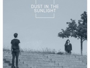 dust in the sunlight - uk - indie - indie music - indie pop - new music - music blog - wolf in a suit - wolfinasuit - wolf in a suit blog - wolf in a suit music blog