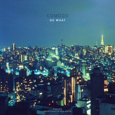 do what - comodo - Germany - Brazil - indie - indie music - indie pop - new music - music blog - wolf in a suit - wolfinasuit - wolf in a suit blog - wolf in a suit music blog