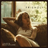 "Listen: ""Friendly"" by Lauryn Macfarlane"