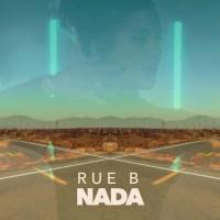 """Listen: """"Nada"""" by Rue B"""