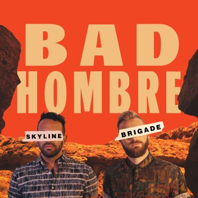 bad hombre - by - skyline brigade - indie music - new music - indie pop - music blog - indie blog - wolf in a suit - wolfinasuit - wolf in a suit blog - wolf in a suit music blog