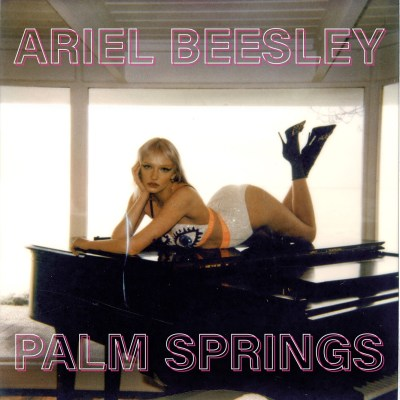 palm springs - by - ariel beesley - indie music - new music - indie rock - music blog - indie blog - wolf in a suit - wolfinasuit - wolf in a suit blog - wofl in a suit music blog