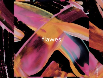 highlights - flawes - uk - indie music - indie pop - new music - music blog - indie blog - wolf in a suit - wolfinasuit - wolf in a suit blog - wolf in a suit music blog