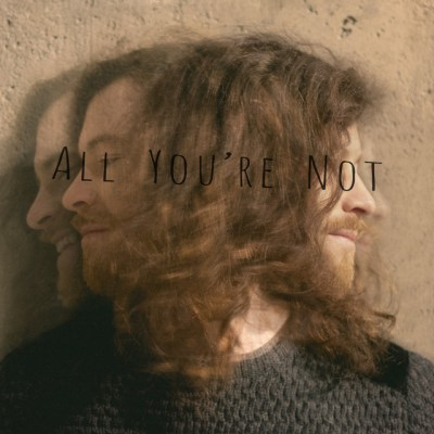 all you're not - fergus - uk - indie musc - new music - indie pop - music blog - indie blog - wolf in a suit - wolfinasuit - wolf in a suit blog - wolf in a suit music blog