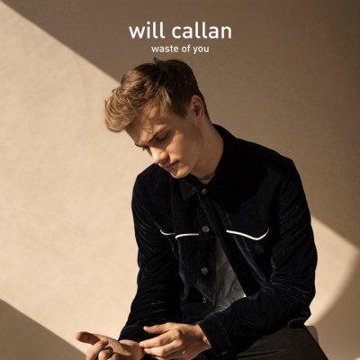 waste of you - will callan - UK - indie - indie music - indie pop - new music - music blog - wolf in a suit - wolfinasuit - wolf in a suit blog - wolf in a suit music blog