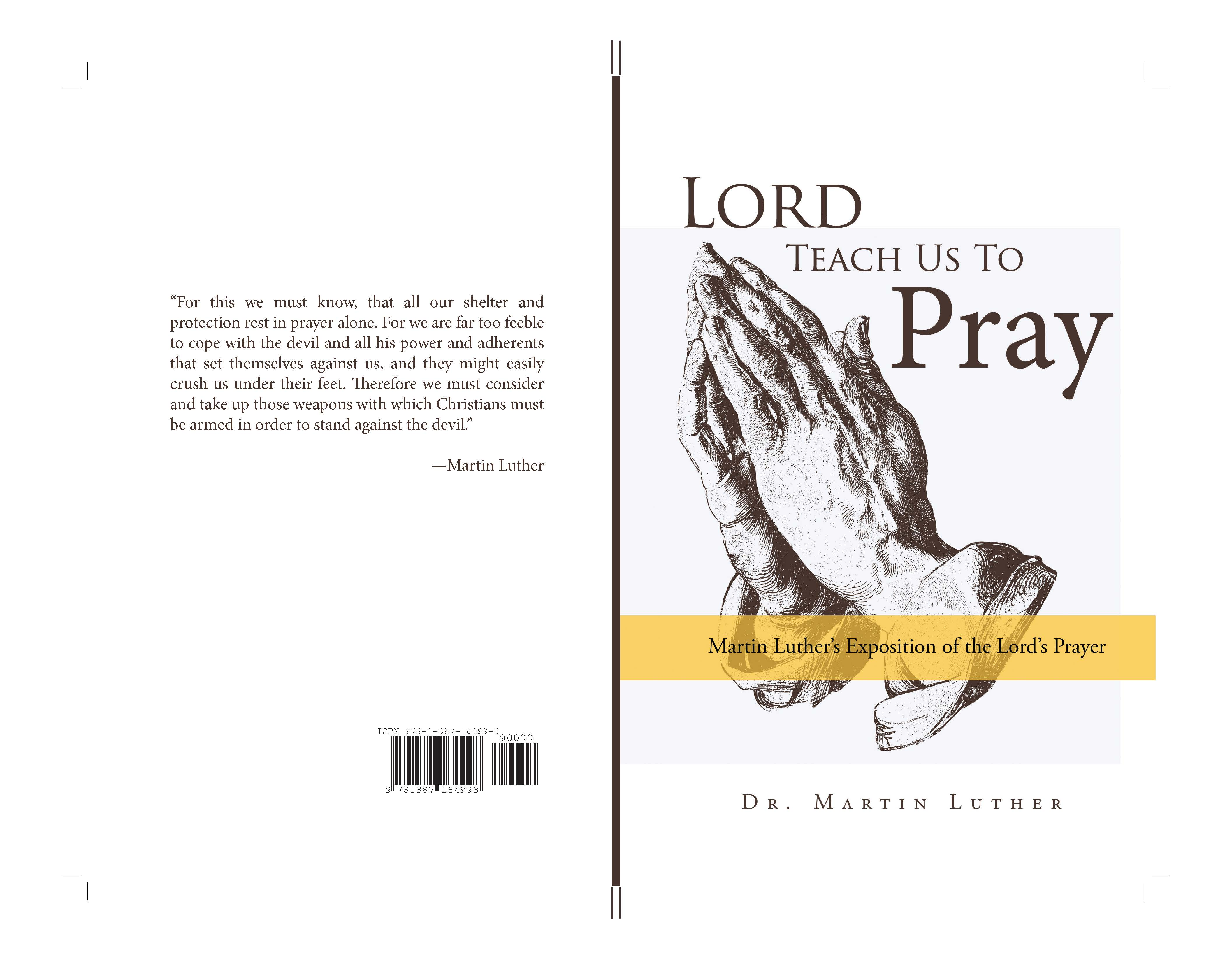 lord teach us to pray martin luther u0027s exposition of the lord u0027s