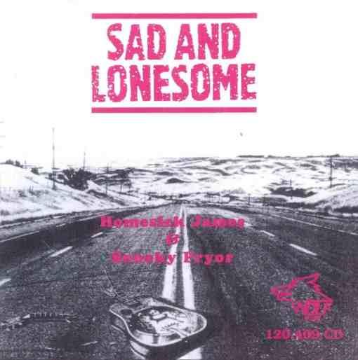 120409 Homesick James Sad and Lonesome