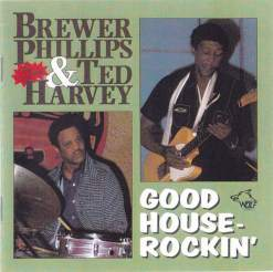 120608 Good House Rockin Brewer Phillips   Ted Harvey