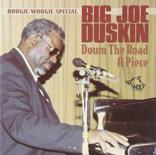 120713 Big JoeDuskin   Down The Road A Piece