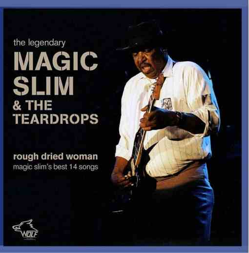 120820 Magic Slim The Teardrops Rough Dried Woman
